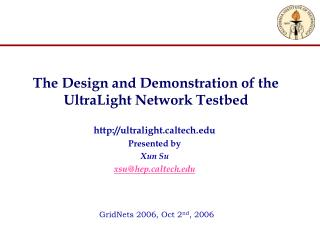 The Design and Demonstration of the UltraLight Network Testbed