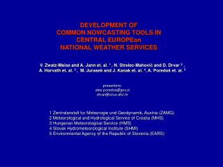 DEVELOPMENT OF  COMMON NOWCASTING TOOLS IN CENTRAL EUROPEan  NATIONAL WEATHER SERVICES