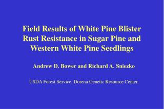 Field Results of White Pine Blister Rust Resistance in Sugar Pine and Western White Pine Seedlings