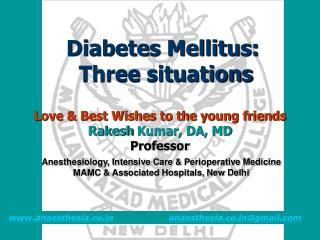 Diabetes Mellitus:  Three situations