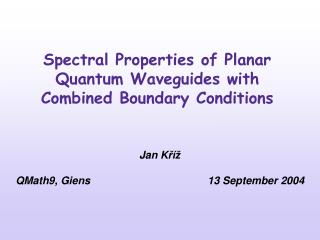 Spectral Properties of Planar Quantum Waveguides with Combined Boundary Conditions