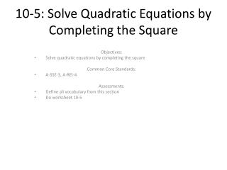 10-5: Solve Quadratic Equations by Completing the Square