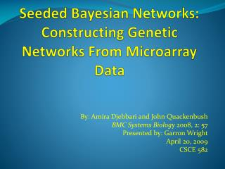 Seeded Bayesian Networks:  Constructing Genetic Networks From Microarray Data