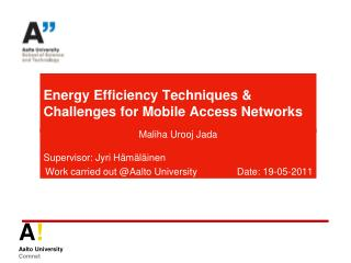 Energy Efficiency Techniques & Challenges for Mobile Access Networks