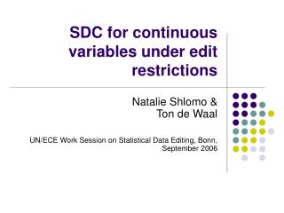 SDC for continuous variables under edit restrictions