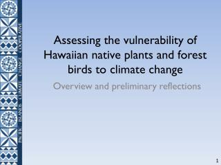 Assessing the vulnerability of Hawaiian native plants and forest birds to climate change