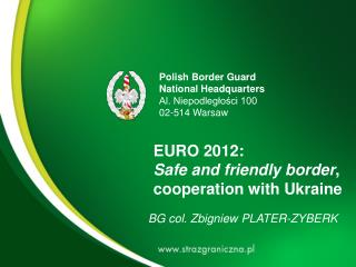 EURO 2012 : Safe and friendly border , cooperation with Ukraine