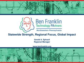 Statewide Strength, Regional Focus, Global Impact
