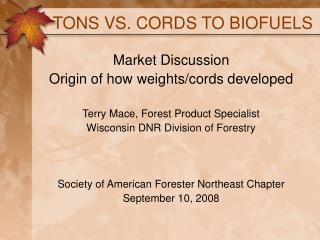 TONS  VS. CORDS TO BIOFUELS