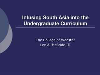 Infusing South Asia into the Undergraduate Curriculum