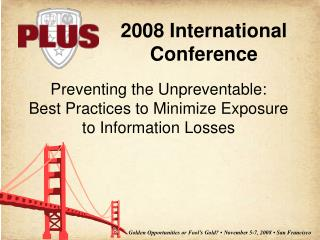 Preventing the Unpreventable: Best Practices to Minimize Exposure  to Information Losses