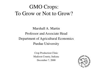 GMO Crops:  To Grow or Not to Grow?