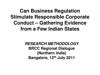 RESEARCH METHODOLOGY BRCC Regional Dialogue  (Northern India) Bangalore, 12 th  July 2011
