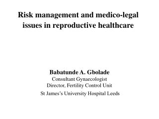 Risk management and medico-legal issues in reproductive healthcare