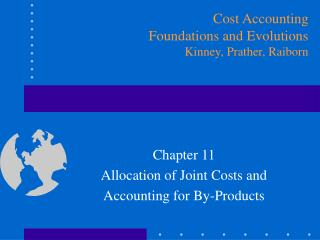 Chapter 11 Allocation of Joint Costs and Accounting for By-Products
