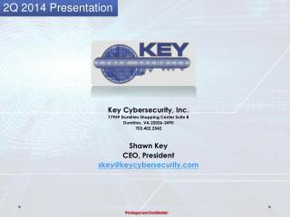 Key  Cybersecurity , Inc. 17959  Dumfries Shopping Center Suite B Dumfries, VA 22026-2490
