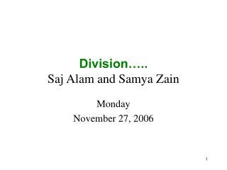 Division….. Saj Alam and Samya Zain