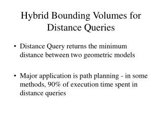 Hybrid Bounding Volumes for Distance Queries