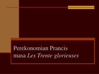 Perekonomian Prancis  masa  Les Trente glorieuses