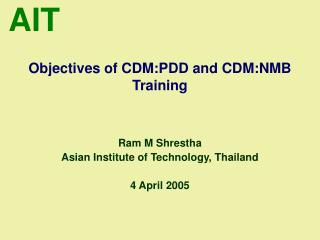 Objectives of CDM:PDD and CDM:NMB Training