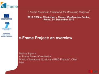 "Marina Signore e- Frame Project Coordinator Division ""Metadata, Quality and R&D Projects"", Chief"