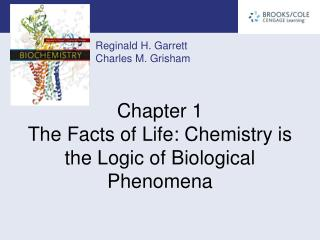Chapter 1 The Facts of Life: Chemistry is the Logic of Biological Phenomena