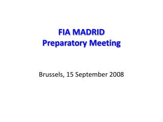 FIA MADRID Preparatory Meeting