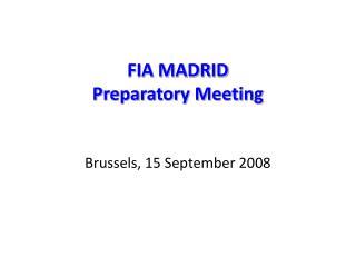 FIA MADRID Preparatory Meeting