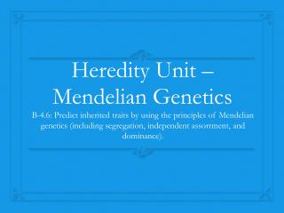 Heredity Unit –  Mendelian  Genetics
