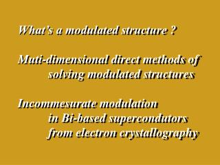 What's a modulated structure ? Muti-dimensional direct methods of