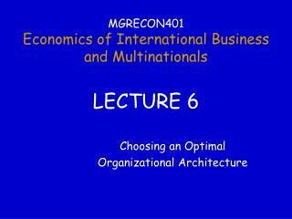 MGRECON401 Economics of International Business  and Multinationals LECTURE 6