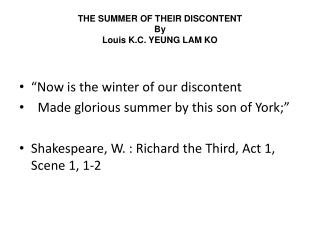 THE SUMMER OF THEIR DISCONTENT By Louis K.C. YEUNG LAM KO