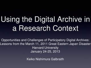 Using the Digital Archive in  a Research Context