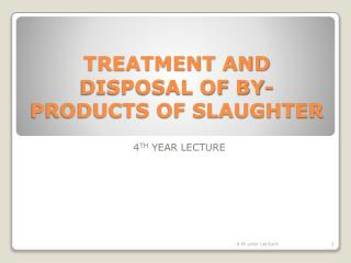TREATMENT AND DISPOSAL OF BY-PRODUCTS OF SLAUGHTER