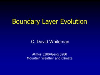 Boundary Layer Evolution