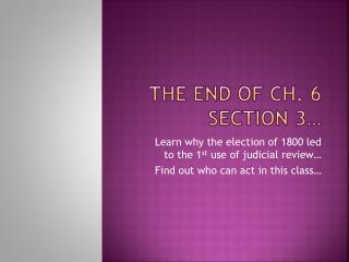 The End of Ch. 6 Section 3…