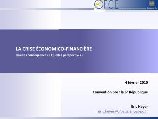 LA CRISE �CONOMICO-FINANCI�RE  Quelles cons�quences ? Quelles perspectives ?