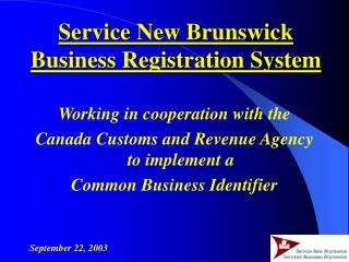 Working in cooperation with the  Canada Customs and Revenue Agency to implement a