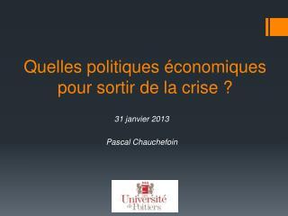 Quelles politiques économiques pour sortir de la crise ?