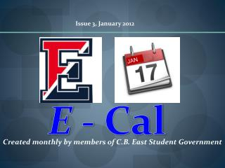 Created monthly by members of C.B. East Student Government