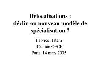Délocalisations: déclin ou nouveau modèle de spécialisation?