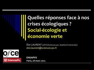 Éloi LAURENT  (OFCE/Sciences-po, Stanford University) eloi.laurent@sciences-po.fr ENSAPVS