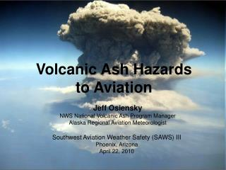 Volcanic Ash Hazards   to Aviation
