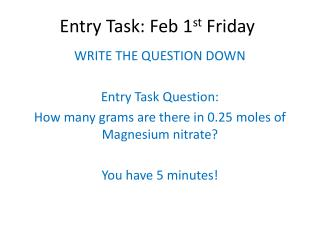 Entry Task: Feb  1 st  Friday