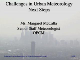 Challenges in Urban Meteorology  Next Steps