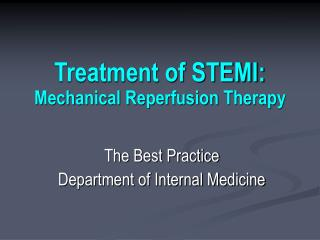 Treatment of STEMI: Mechanical Reperfusion Therapy