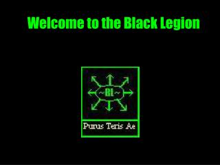 Welcome to the Black Legion