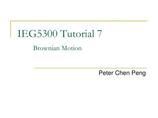IEG5300 Tutorial 7 Brownian Motion