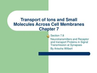 Transport of Ions and Small Molecules Across Cell Membranes Chapter 7