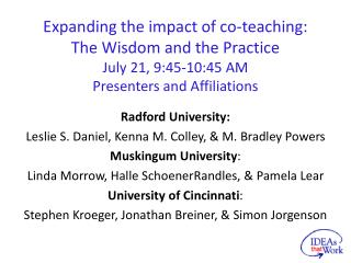 Radford University: Leslie S. Daniel, Kenna M. Colley, & M. Bradley Powers Muskingum University :